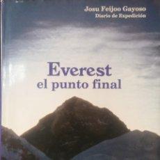 Coleccionismo deportivo: ALPINISMO.EVEREST EL PUNTO FINAL EXPEDICIÓN ALAVESA AL EVEREST PRIMAVERA 93 - JOSU FEIJOO GAYOSO. Lote 286786368