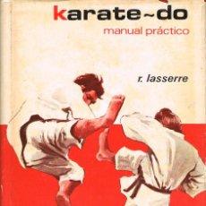 Coleccionismo deportivo: R. LASSERRE, MANUAL PRECTICO DE KARATE-DO, VE INDICE Y PÁGINA MUESTRA DE LAS ILUSTRACIONES. Lote 286836163