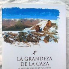 Coleccionismo deportivo: LA GRANDEZA DE LA CAZA (EL SIGLO DE ORO DE LA VENATORIA) TOMO I. 2008 RICARDO MEDEM SANJUAN. Lote 287325908