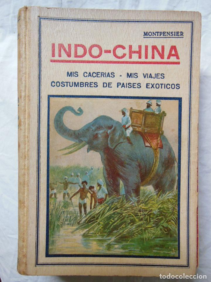 INDO-CHINA: MIS CACERIAS, MIS VIAJES, COSTUMBRES DE PAISES EXÓTICOS. DUQUE DE MONTPENSIER (Coleccionismo Deportivo - Libros de Deportes - Otros)