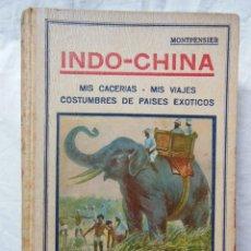 Coleccionismo deportivo: INDO-CHINA: MIS CACERIAS, MIS VIAJES, COSTUMBRES DE PAISES EXÓTICOS. DUQUE DE MONTPENSIER. Lote 287327573