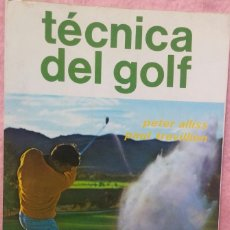 Coleccionismo deportivo: TÉCNICA DEL GOLF – PETER ALLISS & PAUL TREVILLION (HISPANO EUROPEA, 1984) // VELA HÍPICA TENIS ESQUÍ. Lote 287492313