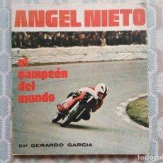 Coleccionismo deportivo: LIBRO ANGEL NIETO EL CAMPEON DEL MUNDO POR GERARDO GARCIA AÑO 1972. Lote 287562618