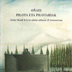 Coleccionismo deportivo: OÑATI. PILOTA ETA PILOTARIAK. GERARDO URIBETXEBERRIA. 1992. EN EUSKERA. PELOTA VASCA. Lote 287886773