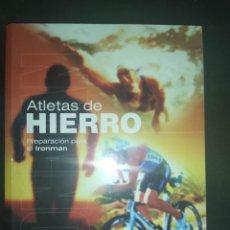 Coleccionismo deportivo: ATLETAS DE HIERRO . PREPARACION PARA EL IRONMAN - DON FINK. Lote 287900068