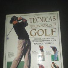 Coleccionismo deportivo: TECNICAS FUNDAMENTALES DE GOLF - MALCOLM CAMPBELL. Lote 287925713