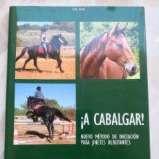 Coleccionismo deportivo: A CABALGAR NUEVO MÉTODO DE INICIACIÓN PARA JINETES DEBUTANTES-HÍPICA-CABALLOS -CERTIF 4,99. Lote 288010328