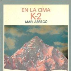 Coleccionismo deportivo: EN LA CIMA K-2. MARI ABREGO. CHOGOLISA. GREGORIO ARIZ. 1987. Lote 288027538