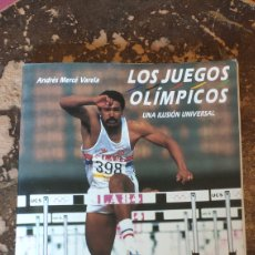 Coleccionismo deportivo: LOS JUEGOS OLÍMPICOS, UNA ILUSIÓN UNIVERSAL (ANDRÉS MERCE VARELA). Lote 288147208