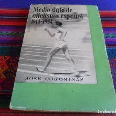 Coleccionismo deportivo: MEDIO SIGLO DE ATLETISMO ESPAÑOL 1914 1964 JOSÉ COROMINAS. PUBLICACIONES DEL COMITÉ OLÍMPICO ESPAÑOL. Lote 288156368