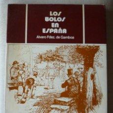 Coleccionismo deportivo: ÁLVARO FERNÁNDEZ DE GAMBOA. LOS BOLOS EN ESPAÑA. CANTABRIA. ETNOGRAFÍA. DEPORTE. DEDICADO.. Lote 288876298
