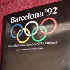 Coleccionismo deportivo: BARCELONA 92, LIBRO OFICIAL DE LOS JUEGOS DE LA XXV OLIMPIADA.256 PP.TELA SOBRECUB.. Lote 288940308