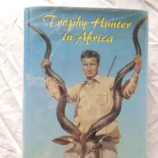 Coleccionismo deportivo: TROPHY HUNTER IN AFRICA. 1994 ELGIN T.GATES. Lote 289463558