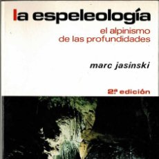 Coleccionismo deportivo: LA ESPELEOLOGÍA. EL ALPINISMO DE LAS PROFUNDIDADES - MARC JASINSKI. Lote 294073218