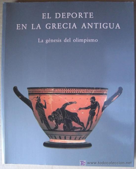 EL DEPORTE EN LA GRECIA ANTIGUA. LA GÉNESIS DEL OLIMPISMO (Libros Nuevos - Ocio - Deportes y Juegos)