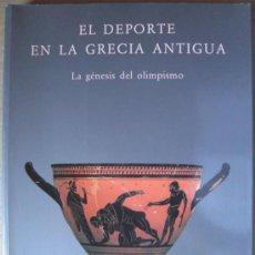 Libros: EL DEPORTE EN LA GRECIA ANTIGUA. LA GÉNESIS DEL OLIMPISMO. Lote 12374339