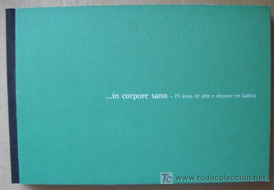 ...IN CORPORE SANO - 75 ANOS DE ARTE E DEPORTE EN GALICIA (Libros Nuevos - Ocio - Deportes y Juegos)