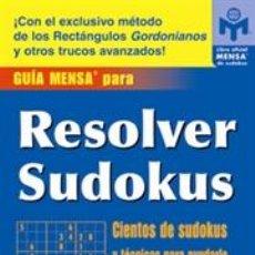 Libros: JUEGOS. PASATIEMPOS. GUÍA MENSA PARA RESOLVER SUDOKUS - FRANK LONGO/PETER GORDON. Lote 42710330