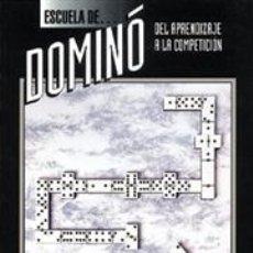 Libros: JUEGOS. PASATIEMPOS. ESCUELA DE DOMINÓ - ANTONIO PERÁN ELVIRA. Lote 42710643