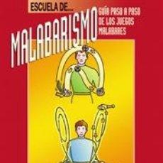 Libros: JUEGOS. PASATIEMPOS. ESCUELA DE MALABARISMO - PHIL HACKETT. Lote 42710762