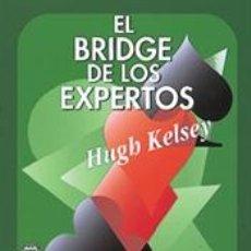 Libros: EL BRIDGE DE LOS EXPERTOS - HUGH KELSEY. Lote 43161941