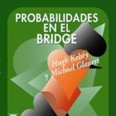 Libros: PROBABILIDADES EN EL BRIDGE - HUGH KELSEY/MICHAEL GLAUERT. Lote 43162351
