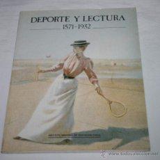 Libros: DEPORTE Y LECTURA 1571-1932, INSTITUTO NACIONAL DE EDUCACION FISICA 1988, ISBN 84-257-0029-9. Lote 47932133