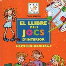 Libros: EL LLIBRE DELS JOCS D'INTERIOR (PER A NENS DE 6 A 12 ANYS) DE PIERRE LECARME - PANINI (NUEVO). Lote 52403606