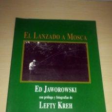 Libros: PESCA. EL LANZADO A MOSCA - JAWOROWSKI #NUEVO# LEFTY KREH - EDT. TUTOR. 2005. Lote 52440810