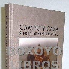 Libros: GARCÍA VILLALÓN, MANUEL. CAMPO Y CAZA. SIERRA DE SAN PEDRO S.L.. Lote 53473121