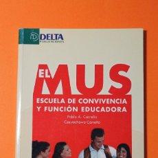 Libros: EL MUS. ESCUELA DE CONVIVENCIA Y FUNCION EDUCADORA. AUTOR: PABLO CARREÑO. AÑO 2005. APROX. 100 PÁG. Lote 56962410