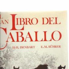 Libros: EL GRAN LIBRO DEL CABALLO. H-H ISENBART. ED. BLUME TUSET, PRIMERA EDICIÓN 1975. Lote 58264912