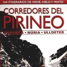 Libros: CORREDORES DEL PIRINEO – CARANÇA • NÚRIA • ULLDETER. 164 ITINERARIOS DE NIEVE, HIELO Y MIXTO. Lote 67896382