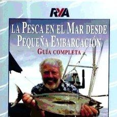 Libros: PESCA EN EL MAR DESDE PEQUEÑA EMBARCACIÓN. GUÍA COMPLETA. Lote 70758191