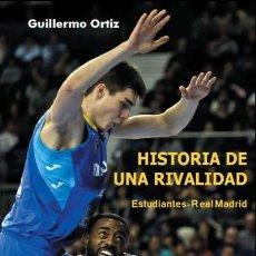 Libros: HISTORIA DE UNA RIVALIDAD. ESTUDIANTES-REAL MADRID. Lote 70963333