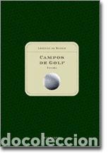 CAMPOS DE GOLF, ESPAÑA, POR LORENZO DE MEDICI, EDITORIAL BELAQUA/CARROGGIO (Libros Nuevos - Ocio - Deportes y Juegos)