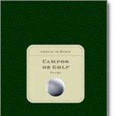 Libros: CAMPOS DE GOLF, ESPAÑA, POR LORENZO DE MEDICI, EDITORIAL BELAQUA/CARROGGIO. Lote 71478859