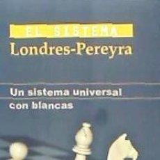 Libri: EL SISTEMA LONDRES-PREREYRA: UN SISTEMA UNIVERSAL CON BLANCAS EDITORIAL CHESSY. Lote 71566737