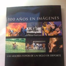 Libros: LIBRO 100AÑOS EN IMÁGENES. Lote 80218579