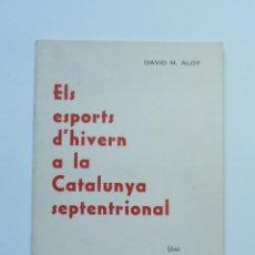 Libros: ELS ESPORTS D'HIVERN A LA CATALUNYA SEPTENTRIONAL. DAVID ALOY. Lote 84405288