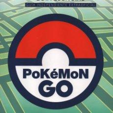 Libros: GUIA ESENCIAL, INDEPENDIENTE Y EXTRAOFICIAL DE POKEMON GO (NUEVO). Lote 87241280