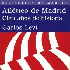 Libros: ATLÉTICO DE MADRID SÍLEX EDICIONES, S.L.. Lote 95847044