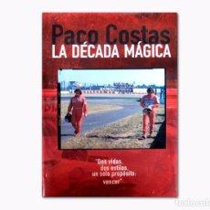 Libros: PACO COSTAS - LA DÉCADA MÁGICA (2001). Lote 128357127