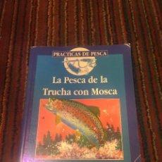 Libros: LA PESCA DE LA TRUCHA CON MOSCA/ TONY WHIELDON. Lote 105381527