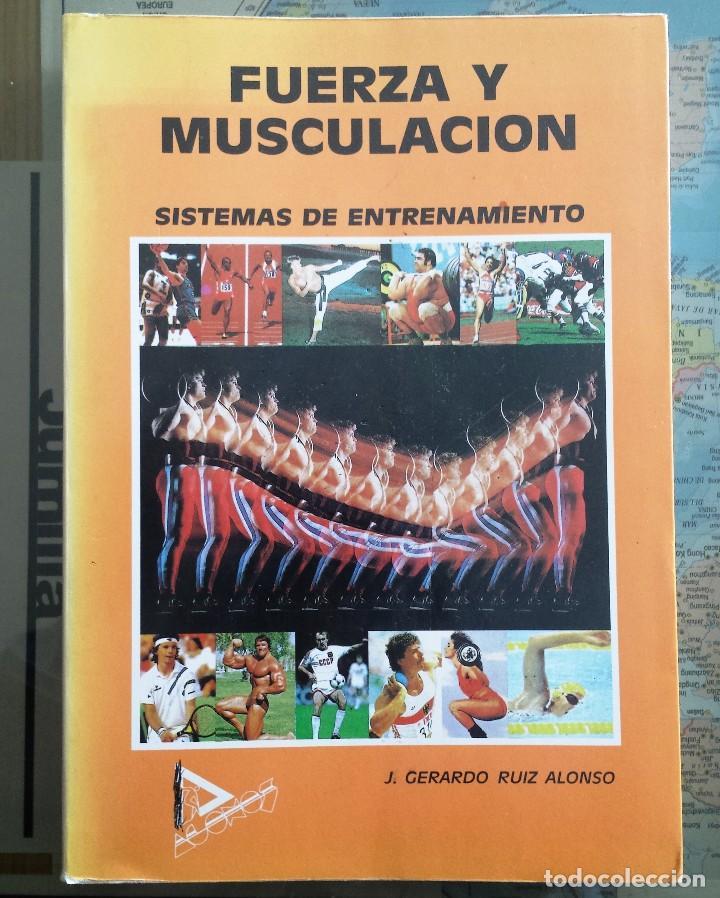 FUERZA Y MUSCULACION - SISTEMAS DE ENTRENAMIENTO - J. GERARDO RUIZ ALONSO 1.990 (Libros Nuevos - Ocio - Deportes y Juegos)