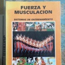 Libros: FUERZA Y MUSCULACION - SISTEMAS DE ENTRENAMIENTO - J. GERARDO RUIZ ALONSO 1.990. Lote 106569619