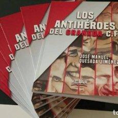Libros: LOS ANTIHÉROES DEL GRANADA C.F.. Lote 109228943