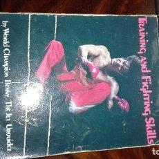 Libros: LIBRO DE BENNY URQUIDEZ LLAMADO THE JET FIRMADO POR EL. TRAINING AND FIGHTING SKILLS. Lote 112595859