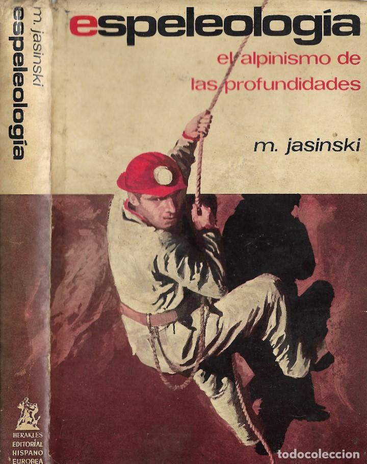 LIBRO - ESPELEOLOGIA - EL ALPINISMO DE LAS PROFUNDIDADES - M.JASINSKI - AÑO 1972 (Libros Nuevos - Ocio - Deportes y Juegos)