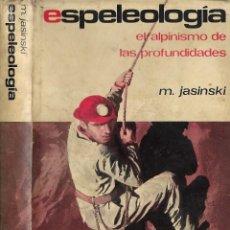 Libros: LIBRO - ESPELEOLOGIA - EL ALPINISMO DE LAS PROFUNDIDADES - M.JASINSKI - AÑO 1972. Lote 114453851